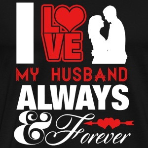 Husband - i love my husband always and forever - Men's Premium T-Shirt