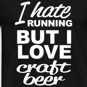 Craft beer - i hate running but i love craft bee - Men's Premium T-Shirt