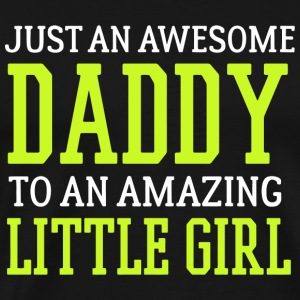 Daddy - Awesome Daddy to a Little Girl Shirt - Men's Premium T-Shirt