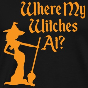Witche - Where My Witches At? - Men's Premium T-Shirt