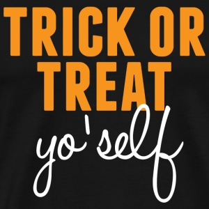 Trick Trick or Treat Yo self - Men's Premium T-Shirt