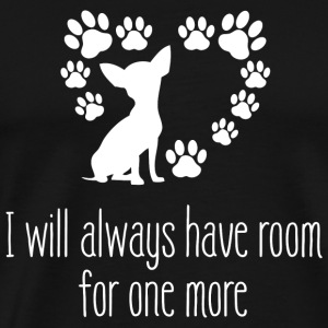Chihuahua - I Will Always Have Room For One More - Men's Premium T-Shirt