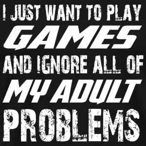 Game - I Just Want To Play Games T Shirt - Men's Premium T-Shirt