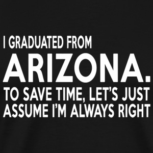 Arizona - i graduated from arizona to save time - Men's Premium T-Shirt