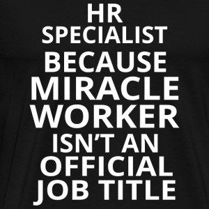 Hr specialist - hr specialist because miracle wo - Men's Premium T-Shirt