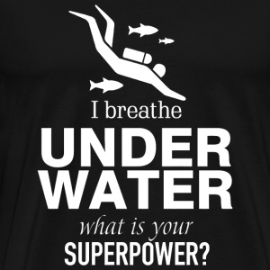 Diver - i breathe under water what is your super - Men's Premium T-Shirt