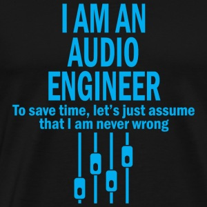 Audio engineer - i am an audio engineer to save - Men's Premium T-Shirt