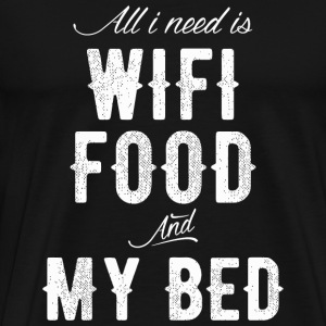 Bed - All I Need is Wifi, Food and My Bed - Men's Premium T-Shirt
