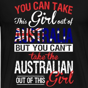 Australian - You Can Take This Girl Out Of Austr - Men's Premium T-Shirt
