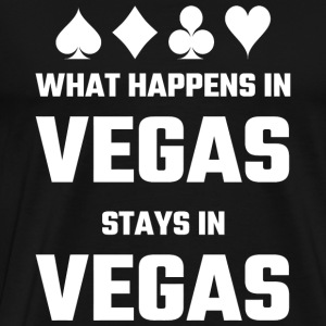 Vegas - What Happens In Vegas Stays In Vegas - Men's Premium T-Shirt