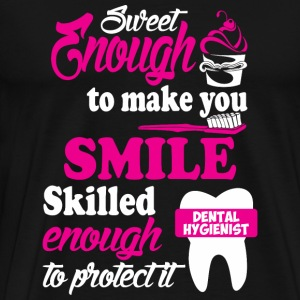 Dental Hygienist - Sweet Enough To Make You Smil - Men's Premium T-Shirt