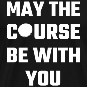 Golf - My The Course Be With You - Men's Premium T-Shirt