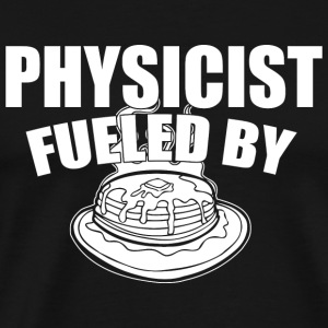 - physicist fueled by - Men's Premium T-Shirt