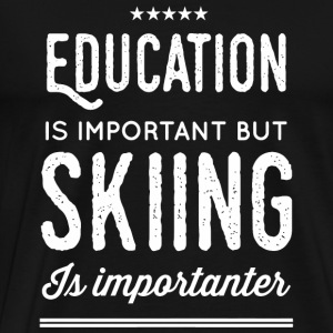 Skiing - Education Is Important But Skiing Is Im - Men's Premium T-Shirt