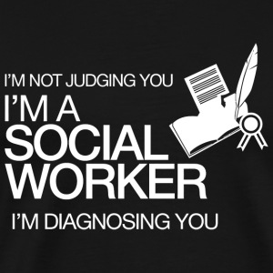 Social worker - i'm not judging you i'm a social - Men's Premium T-Shirt