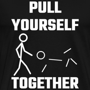 Yourself - Pull Yourself Together - Men's Premium T-Shirt