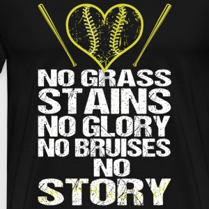 Baseball - No Grass Stains No Glory No Bruises N - Men's Premium T-Shirt