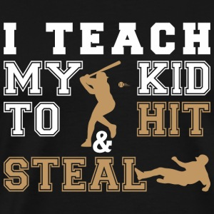 Baseball - I Teach My Kid To Hit & Steal - Men's Premium T-Shirt