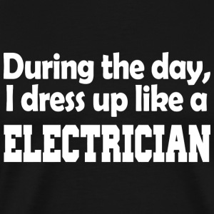 Electrician - during the day i dress up like a e - Men's Premium T-Shirt