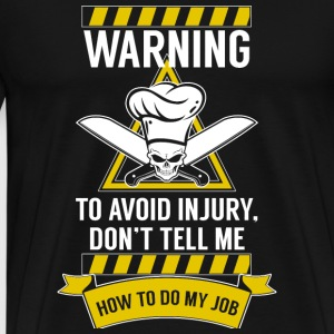 CHEF - AVOID INJURY, I'M A CHEF - Men's Premium T-Shirt