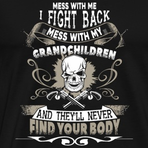 Grandchildren - Mess With My Grandchildren T Shi - Men's Premium T-Shirt