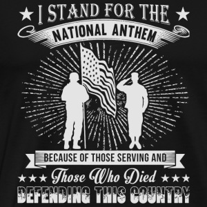 Veteran - I Stand For The National Anthem T Shir - Men's Premium T-Shirt