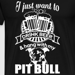 Pit Bull - Drink Beer And Hang With My Pit Bull - Men's Premium T-Shirt