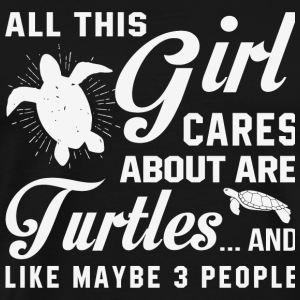 Turtle - All This Girl Care About Are Turtles T - Men's Premium T-Shirt