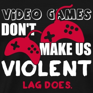Gamer - Video games don't make us violent. Lag d - Men's Premium T-Shirt