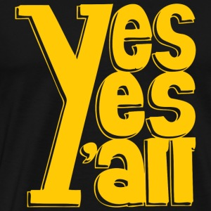 Yes Yes Y'all - Yes Yes Y'all - Men's Premium T-Shirt