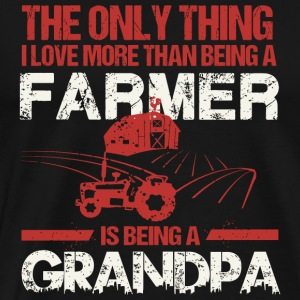 Farmer The Only Thing I Love More Than Being A - Men's Premium T-Shirt