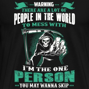 Person - People In The World To Mess With I'm Th - Men's Premium T-Shirt