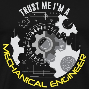 Mechanical Engineer - Trust Me Iam Mechanical En - Men's Premium T-Shirt