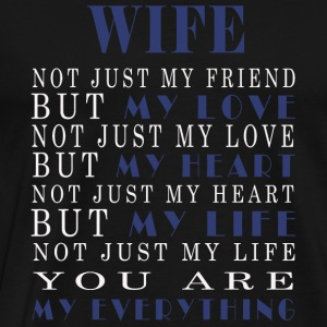 WIFE - WIFE NOT JUST MY FRIEND BUT MY LOVE NOT J - Men's Premium T-Shirt