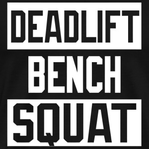 Squat - Powerlifting Deadlift Bench Squat Worko - Men's Premium T-Shirt