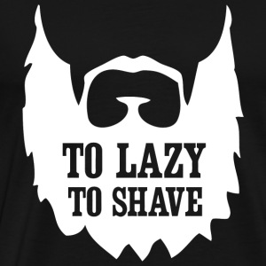 Beard - Mens Too lazy to shave - Men's Premium T-Shirt
