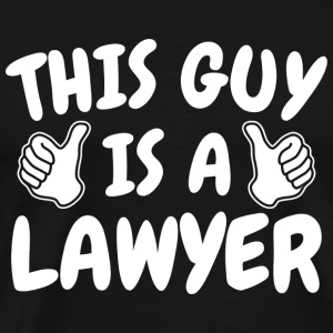 Lawyer - This Guy is a Lawyer - Law School Gradu - Men's Premium T-Shirt