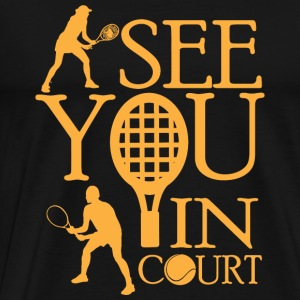 Tennis - See you in court - Men's Premium T-Shirt