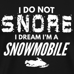 Snowmobile - Funny Snore Like a Snowmobile Snor - Men's Premium T-Shirt