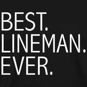 Lineman - Best Lineman Ever Funny power line tec - Men's Premium T-Shirt