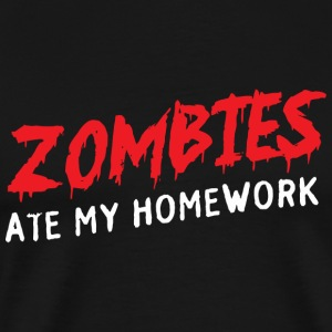 Zombie - Zombies Ate My Homework - Men's Premium T-Shirt