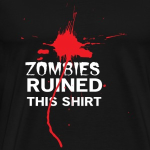 Zombie - Zombies Ruined This T-Shirt - Men's Premium T-Shirt