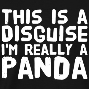 Panda - This is a disguise I'm really a panda - Men's Premium T-Shirt