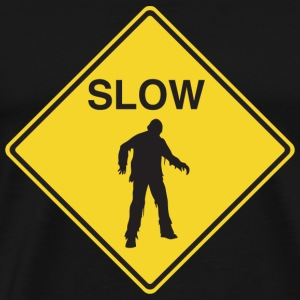 Zombie - Slow Zombies Sign - Men's Premium T-Shirt