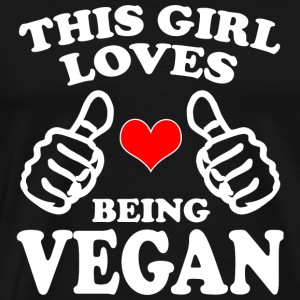 Vegan - Cool Unique This Girl Loves Being A Vega - Men's Premium T-Shirt
