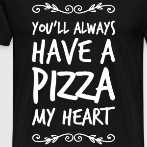 Pizza - You'll have a pizza my heart - Men's Premium T-Shirt