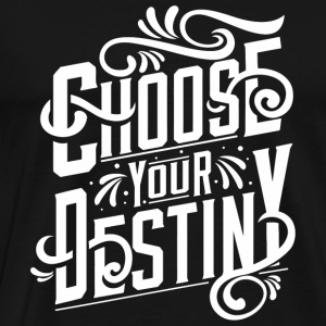 Destiny - Choose Your Destiny Funny - Men's Premium T-Shirt