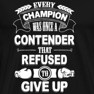 Thai boxing - Boxing: Every champion was once re - Men's Premium T-Shirt