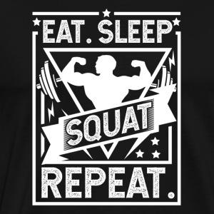 Eat Sleep Squat Repeat - Gym, Workout, Fitness - Men's Premium T-Shirt