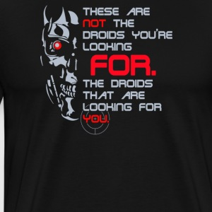 These are not the droids youre looking for - Men's Premium T-Shirt